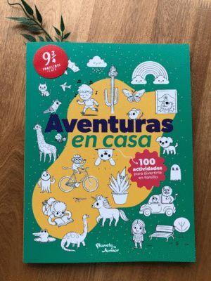 AVENTURAS EN CASA 100 ACTIVIDADES