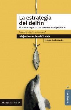 LA ESTRATEGIA DEL DELFIN /  ¿ CUANTO VALE TU PESCADO ?