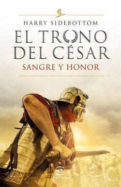 EL TRONO DE CESAR 2. SANGRE Y HONOR