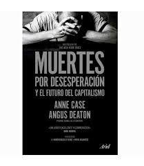 MUERTES POR DESESPERACION Y EL FUTURO DEL CAPITALISMO