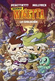 UNIVERSO WIGETTA  2 / LA EVOLUCION