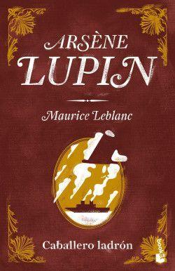 ARSENE LUPIN , CABALLERO LADRON