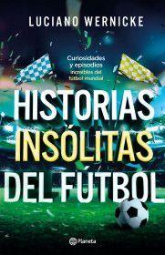 HISTORIAS INSOLITAS DE FUTBOL