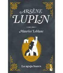 ARSENE LUPIN LA AGUJA HUECA 3