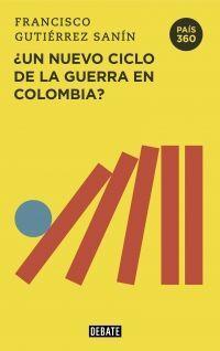 UN NUEVO CICLO DE LA GUERRA EN COLOMBIA ?