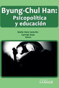 BYUNG - CHUL HAN : PSICOPOLITICA Y EDUCACION