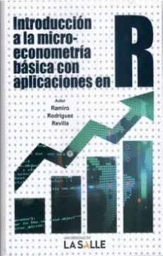 INTRODUCCION A LA MICRO-ECONOMETRIA BASICA CON APLICACIONES EN R