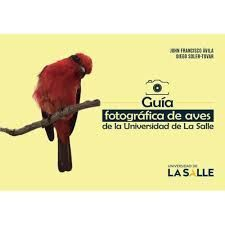 GUIA FOTOGRAFICA DE AVES DE LA UNIVERSIDAD DE LA SALLE