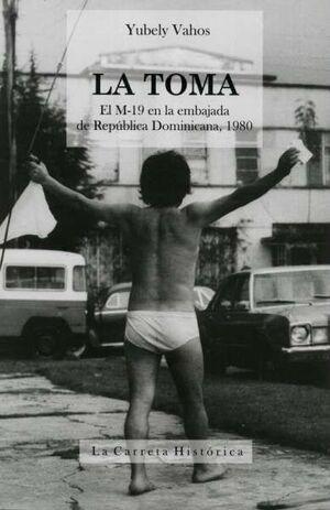 LA TOMA EL M-19 EN LA EMBAJADA DE REPUBLICA DOMINICANA, 1980