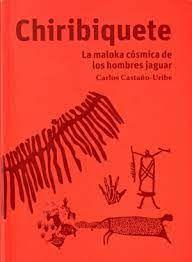 CHIRIBIQUETE LA MALOKA CÓSMICA DE LOS HOMBRES JAGUAR