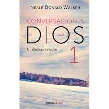 CONVERSACIONES CON DIOS 1 UN DIÁLOGO SINGULAR