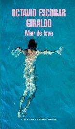 MAR DE LEVA / OCTAVIO ESCOBAR GIRALDO.