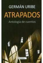 ATRAPADOS / ANTOLOGIA DE CUENTOS