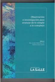 OBSERVACION E INVESTIGACIÓN PARA AVANZAR DE LO SIMPLE A LO COMPLEJO