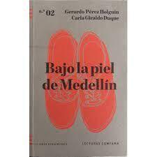 BAJO LA PIEL DE MEDELLIN