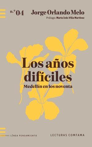 LOS AÑOS DIFICILES MEDELLIN EN LOS NOVENTA