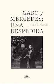 GABO Y MERCEDES : UNA DESPEDIDA