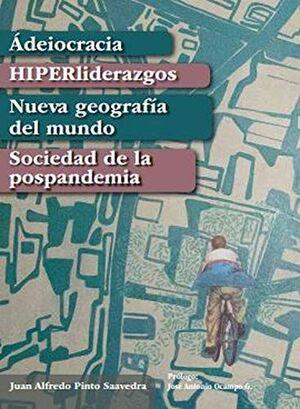 ADEIOCRACIA HIPERLIDERAZGOS NUEVA GEOGRAFIA DEL MUNDO SOCIEDAD DE LA POSPANDEMIA