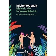 HISTORIA DE LA SEXUALIDAD 4 LAS CONFESIONES DE LA CARNE