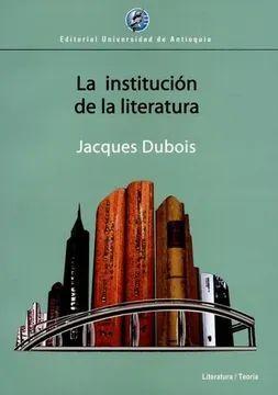 LA INSTITUCION DE LA LITERATURA