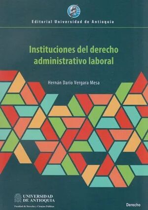 INSTITUCIONES DEL DERECHO ADMINISTRATIVO LABORAL