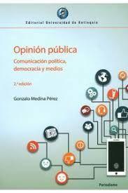 OPINION PUBLICA COMUNICACION POLITICA, DEMOCRACIA Y MEDIOS