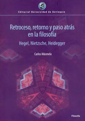 RETROCESO, RETORNO Y PASO ATRÁS EN LA FILOSOFÍA