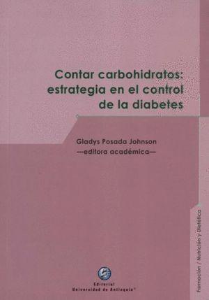 CONTAR CARBOHIDRATOS : ESTRATEGIA EN EL CONTROL DE LA DIABETES