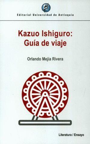 KAZUO ISHIGURO : GUIA DE VIAJE