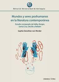 MUNDOS Y SERES POSHUMANOS EN LA LITERATURA CONTEMPORANEA