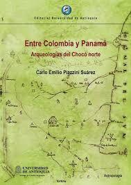 ENTRE COLOMBIA Y PANAMA / ARQUEOLOGIAS DEL CHOCO NORTE