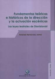 FUNDAMENTOS TEORICOS E HISTORICOS DE LA DIRECCION Y LA ACTUACION ESCENICAS