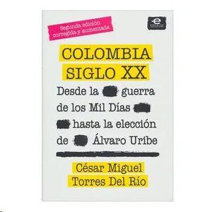 COLOMBIA SIGLO XX DESDE LA GUERRA DE LOS MIL DIAS HASTA LA ELECCION DE ALVARO URIBE