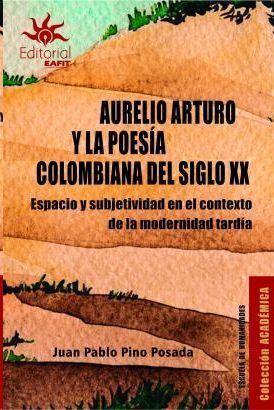 AURELIO ARTURO Y LA POESIA COLOMBIANA DEL SIGLO XX