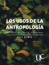LOS USOS DE LA ANTROPOLOGIA CRITICO, POLÍTICO,PERSONAL