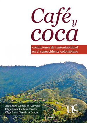 CAFE Y COCA CONDICIONES DE SUSTENTABILIDAD EN EL SUROCCIDENTE COLOMBIANO