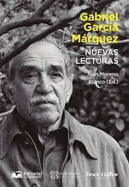 GABRIEL GARCIA MARQUEZ NUEVAS LECTURAS