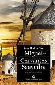 LA SABIDURIA DEL DON MIGUEL CERVANTES SAAVEDRA