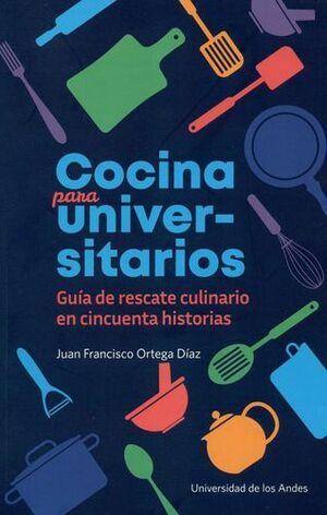 COCINA PARA UNIVERSITARIOS GUIA DE RESCATE CULINARIO EN CINCUENTA HISTORIAS