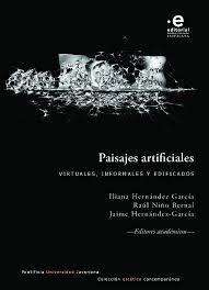 PAISAJES ARTIFICILAES VIRTUALES, INFORMALES Y EDIFICADOS