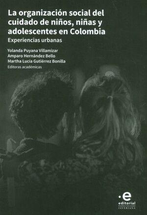 LA ORGANIZACION SOCIAL DEL CUIDADO DE NIÑOS, NIÑAS Y ADOLESCENTES EN COLOMBIA