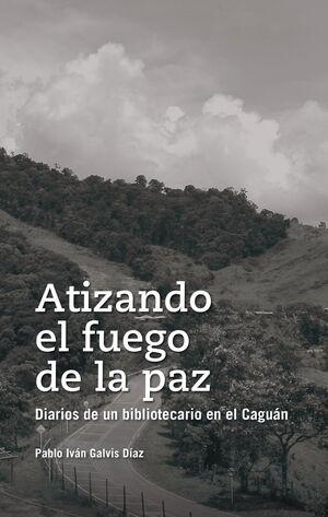ATIZANDO EL FUEGO DE LA PAZ