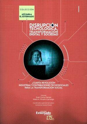 DISRUPCION TECNOLOGICA TRANSFORMACIÒN DIGITAL Y SOCIEDAD