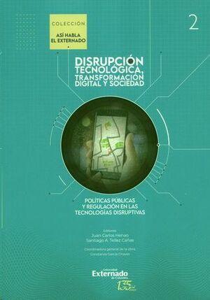 DISRUPCION TECNOLÒGICA TRANSFORMACIÒN DIGITAL Y SOCIEDAD