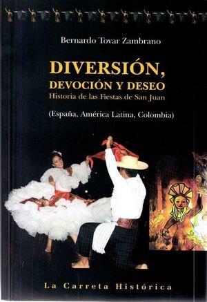 DIVERSION, DEVOCION Y DESEO HISTORIA DE LAS FIESTAS DE SANJUAN