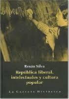 REPUBLICA LIBERAL, INTELECTUALES Y CULTURA POPULAR