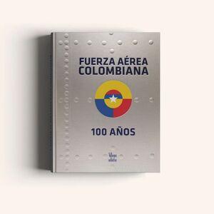 FUERZA AEREA COLOMBIANA  100 AÑOS