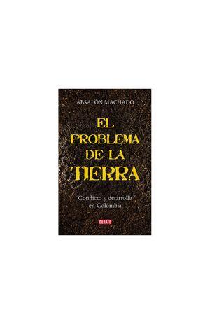 EL PROBLEMA DE LA TIERRA CONFLICTO Y DESARROLLO EN COLOMBIA