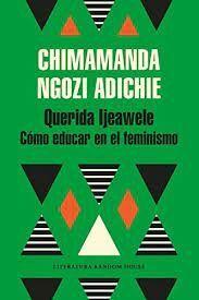 QUERIDA LJEAWELE. COMO EDUCAR EN EL FEMINISMO