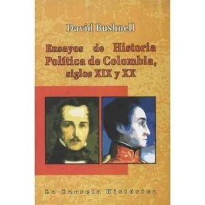 ENSAYOS DE HISTORIA POLITICA DE COLOMBIA SIGLOS XIX Y XX